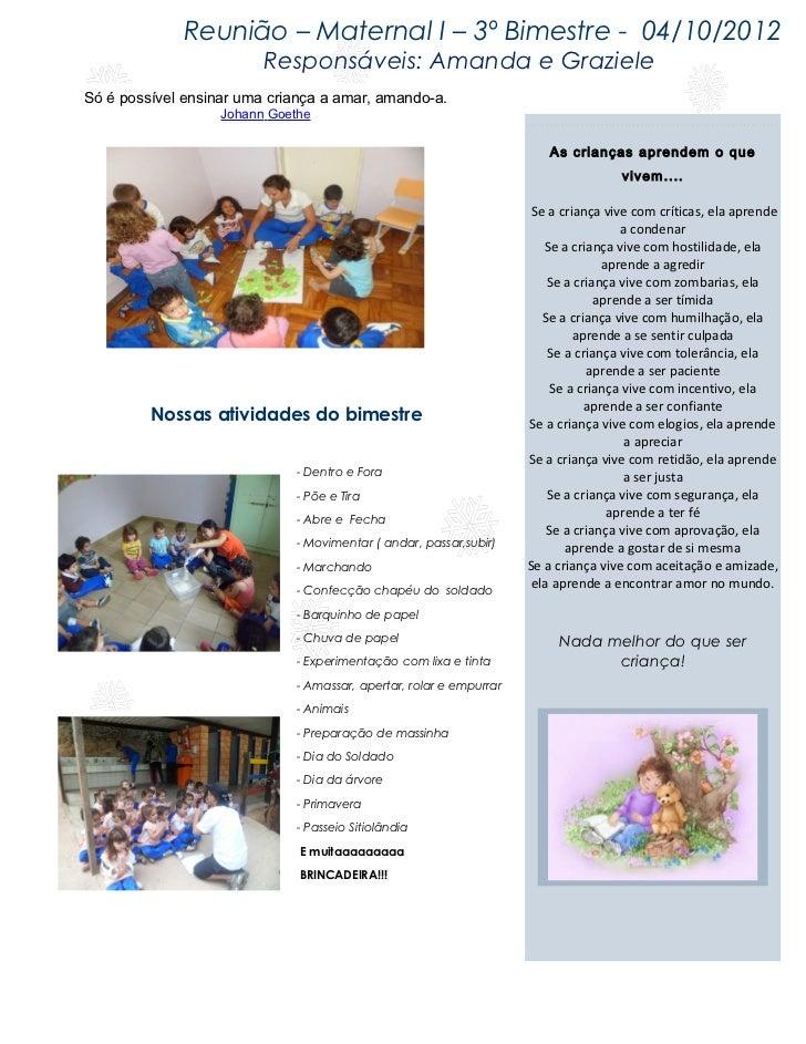 Reunião – Maternal I – 3º Bimestre - 04/10/2012                         Responsáveis: Amanda e GrazieleSó é possível ensin...