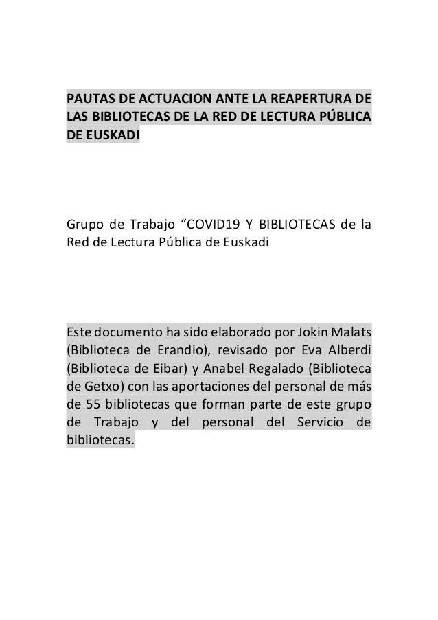"""PAUTAS DE ACTUACION ANTE LA REAPERTURA DE LAS BIBLIOTECAS DE LA RED DE LECTURA PÚBLICA DE EUSKADI Grupo de Trabajo """"COVID1..."""