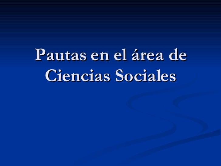 Pautas en el área de Ciencias Sociales