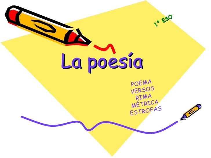 La poesía POEMA VERSOS RIMA MÉTRICA ESTROFAS 1º ESO