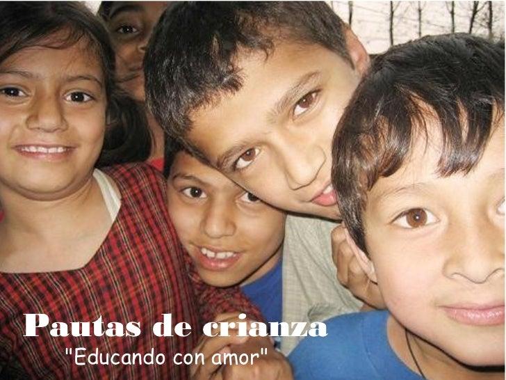 "Pautas de crianza  ""Educando con amor"""