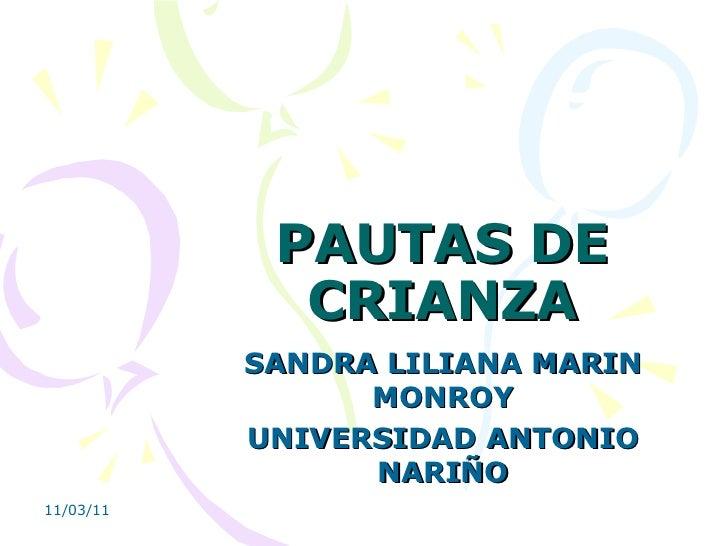 PAUTAS DE CRIANZA SANDRA LILIANA MARIN MONROY UNIVERSIDAD ANTONIO NARIÑO