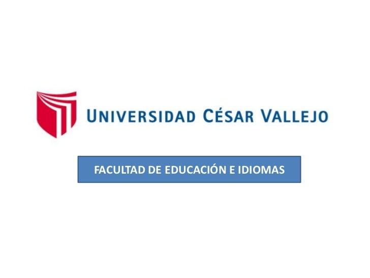 FACULTAD DE EDUCACIÓN E IDIOMAS