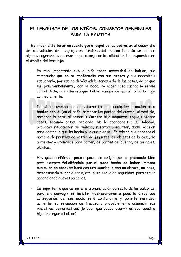 EL LENGUAJE DE LOS NIÑOS: CONSEJOS GENERALES                  PARA LA FAMILIA    Es importante tener en cuenta que el pape...