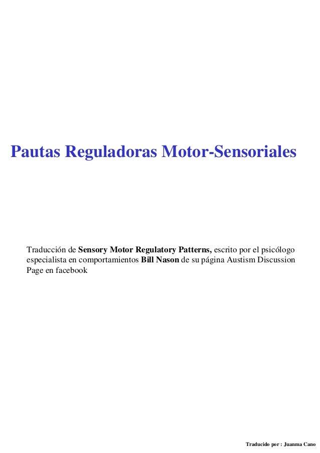 Traducción de Sensory Motor Regulatory Patterns, escrito por el psicólogo especialista en comportamientos Bill Nason de su...