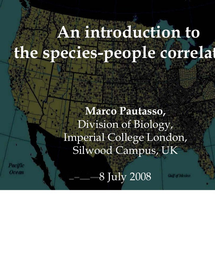An introduction tothe species-people correlation           Marco Pautasso,         Division of Biology,      Imperial Coll...