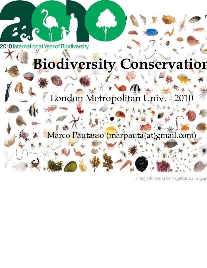 Biodiversity Conservation  London Metropolitan Univ. - 2010  Marco Pautasso (marpauta(at)gmail.com)