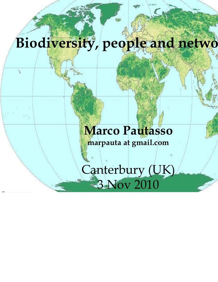 Biodiversity, people and networks          Marco Pautasso          marpauta at gmail.com         Canterbury (UK)          ...