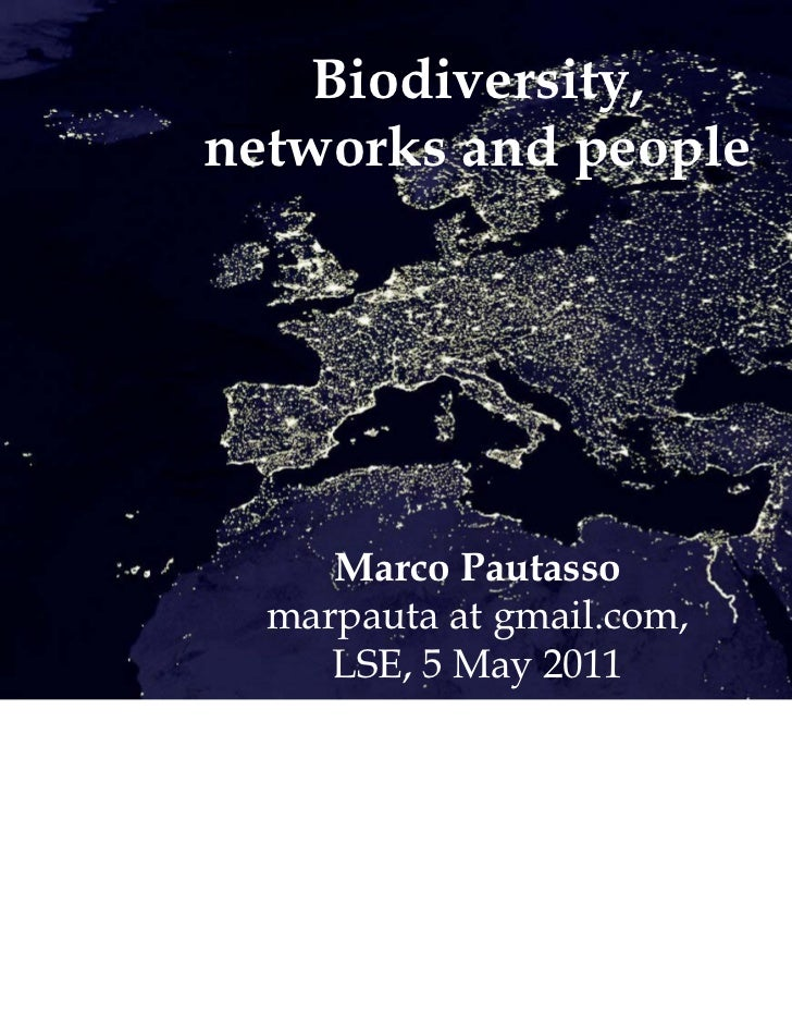 Biodiversity,networks and people     Marco Pautasso  marpauta at gmail.com,     LSE, 5 May 2011