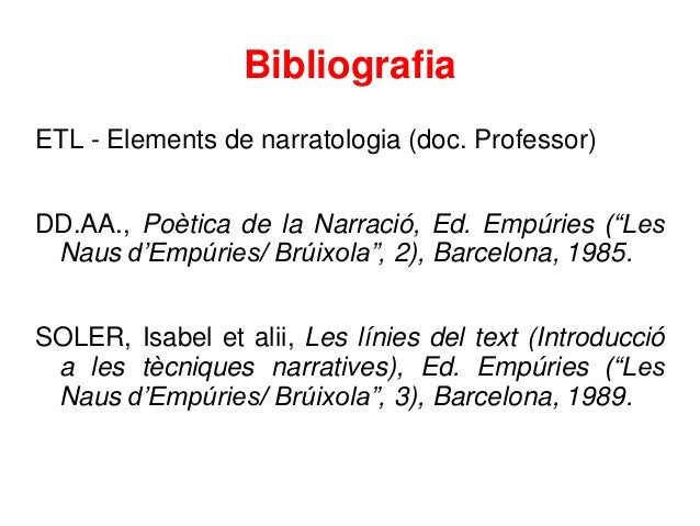 """Bibliografia ETL - Elements de narratologia (doc. Professor) DD.AA., Poètica de la Narració, Ed. Empúries (""""Les Naus d'Emp..."""