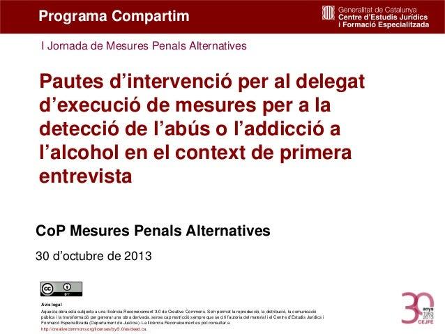 Programa Compartim I Jornada de Mesures Penals Alternatives  Pautes d'intervenció per al delegat d'execució de mesures per...