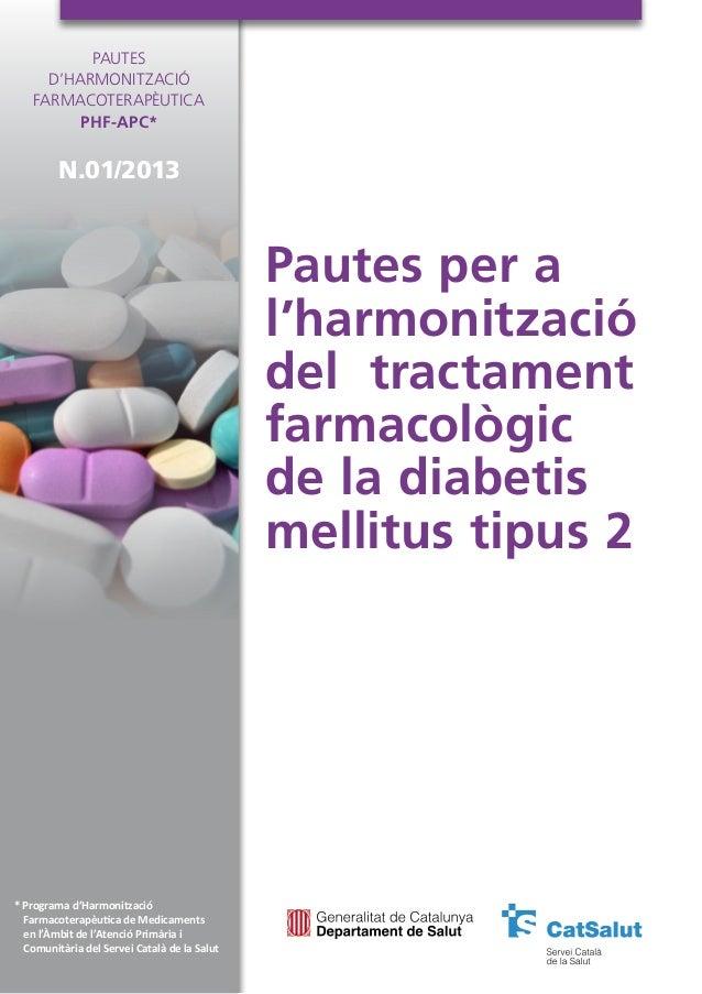 Pautes per a l'harmonització del tractament farmacològic de la diabetis mellitus tipus 2 Pautes d'Harmonització Farmacoter...