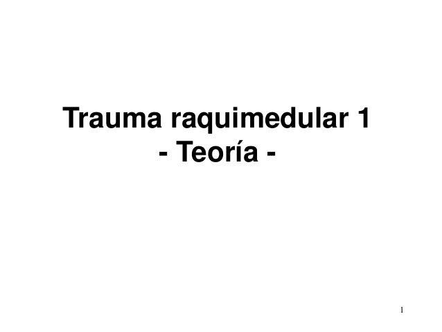 Trauma raquimedular 1 - Teoría - 1