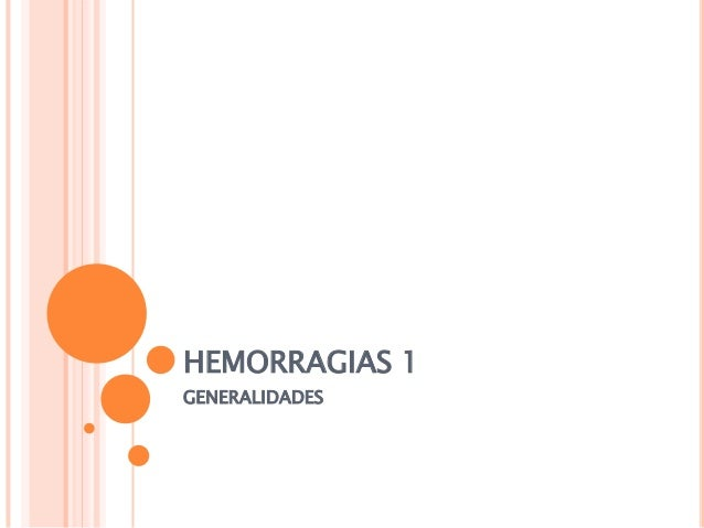 HEMORRAGIAS 1 GENERALIDADES