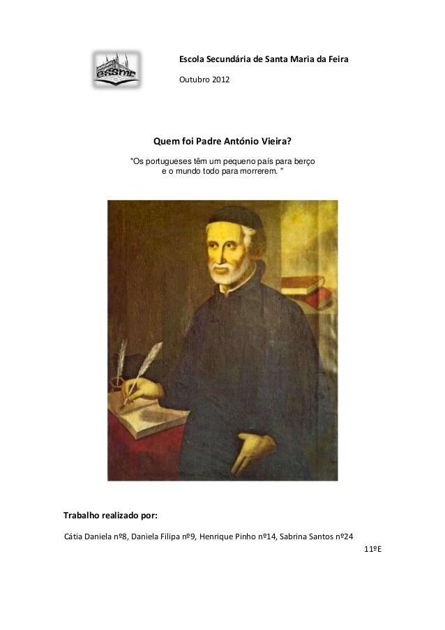 Escola Secundária de Santa Maria da Feira                               Outubro 2012                        Quem foi Padre...