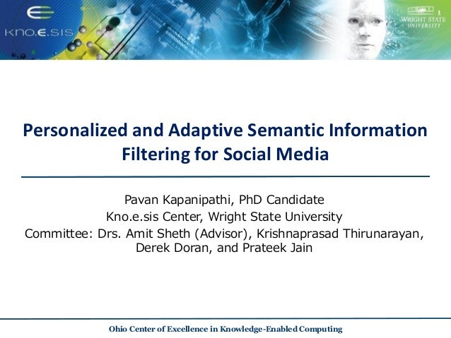 Personalized and Adaptive Semantic Information Filtering for Social Media Pavan Kapanipathi, PhD Candidate Kno.e.sis Cente...