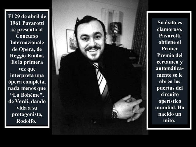 Diez años antes el nombre de Pavarotti ya se ha consolidado internacionalmente en el Convent Garden de Londres, donde le c...