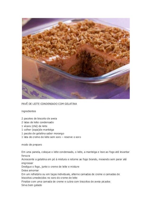 PAVÊ DE LEITE CONDENSADO COM GELATINA ingredientes 2 pacotes de biscoito de aveia 2 latas de leite condensado 1 xícara (ch...