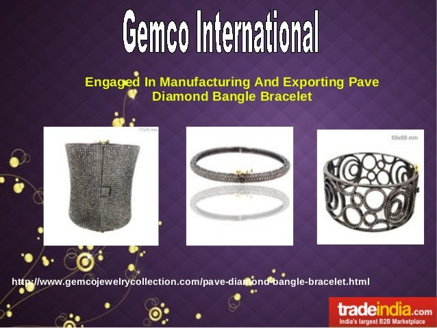Engaged In Manufacturing And Exporting Pave Diamond Bangle Bracelet  http://www.gemcojewelrycollection.com/pave-diamond-ba...