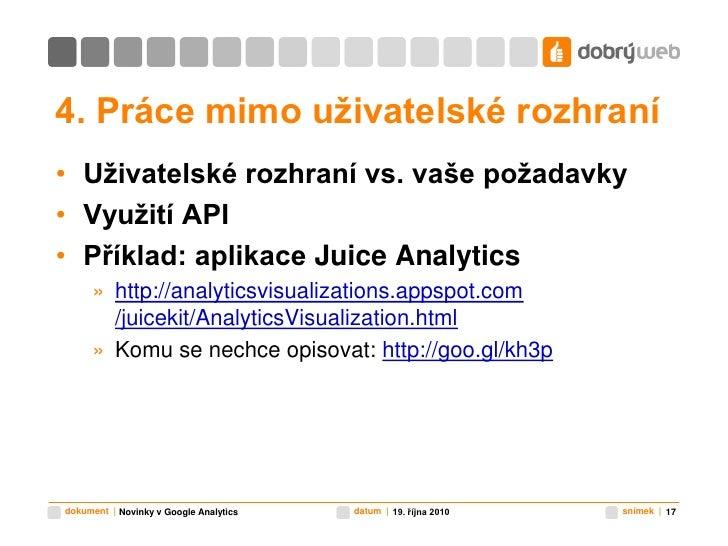 4. Práce mimo uživatelské rozhraní<br />Uživatelské rozhraní vs. vaše požadavky<br />Využití API<br />Příklad: aplikace Ju...
