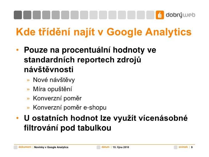 Kde třídění najít v Google Analytics<br />Pouze na procentuální hodnoty ve standardních reportech zdrojů návštěvnosti<br /...
