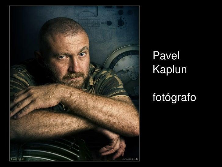 Pavel         Kaplun          fotógrafo