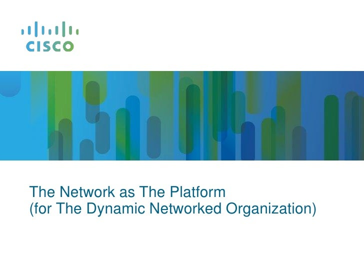 The Network as The Platform(for The Dynamic Networked Organization)