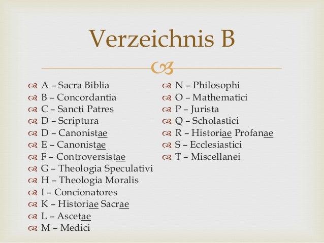   A – Sacra Biblia  B – Concordantia  C – Sancti Patres  D – Scriptura  D – Canonistae  E – Canonistae  F – Contro...