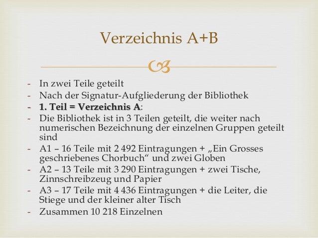  - In zwei Teile geteilt - Nach der Signatur-Aufgliederung der Bibliothek - 1. Teil = Verzeichnis A: - Die Bibliothek ist...