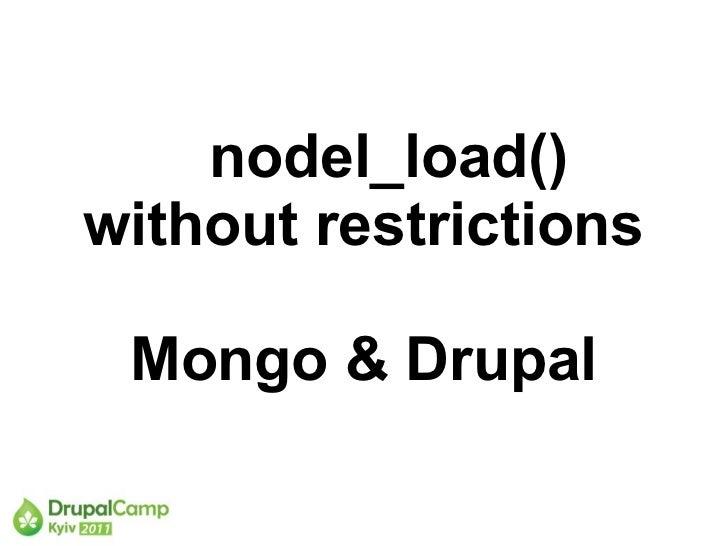 nodel_load()without restrictions Mongo & Drupal