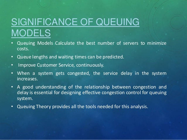 APPLICATION OF QUEUE MODEL TO ENHANCE BANK SERVICE IN