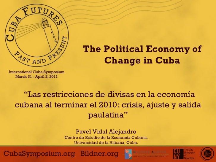 """The Political Economy of Change in Cuba """" Las restricciones de divisas en la economía cubana al terminar el 2010: crisis, ..."""