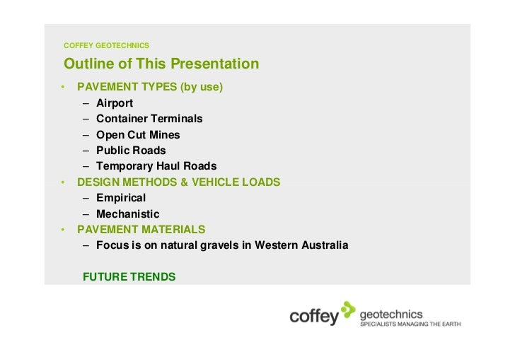 COFFEY GEOTECHNICSOutline of This Presentation•   PAVEMENT TYPES (by use)     – Airport     – Container Terminals     – Op...