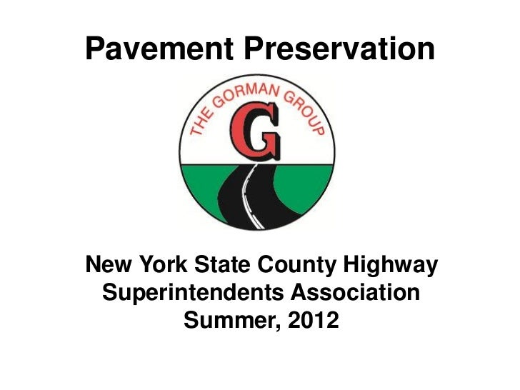 Pavement PreservationNew York State County Highway Superintendents Association        Summer, 2012