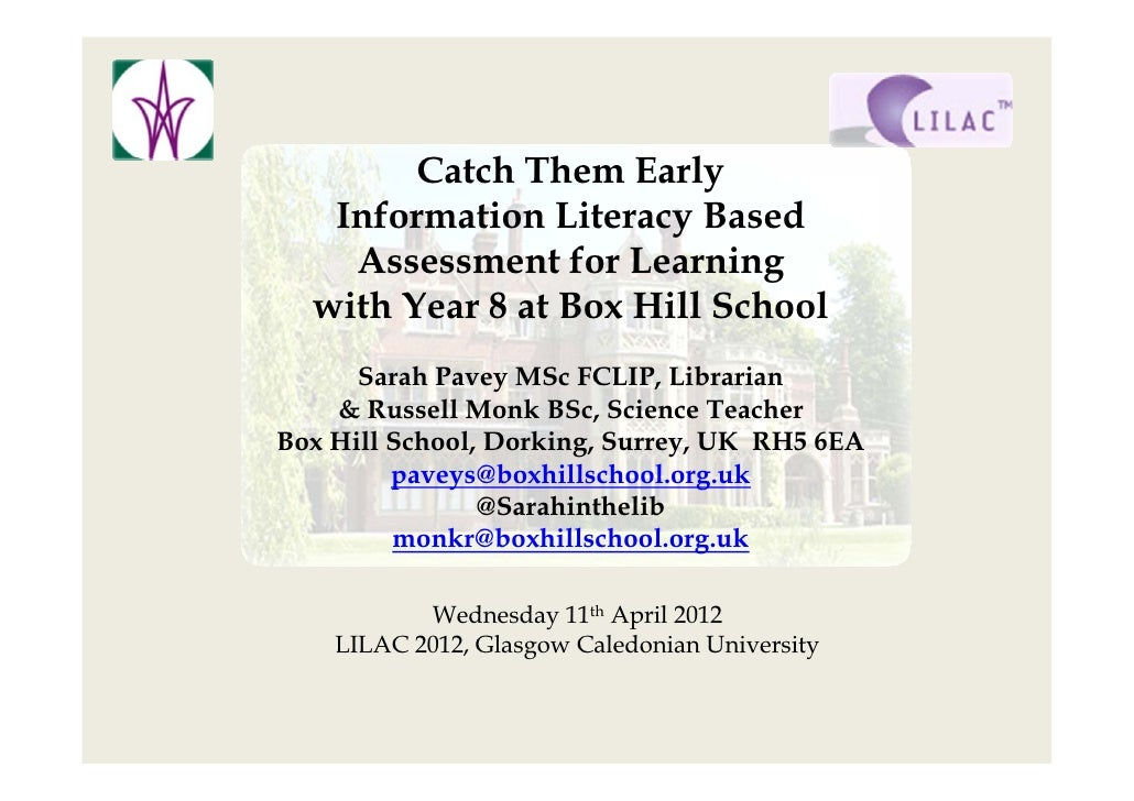 Catch Them Early   Information Literacy Based    Assessment for Learning  with Year 8 at Box Hill School      Sarah Pavey ...