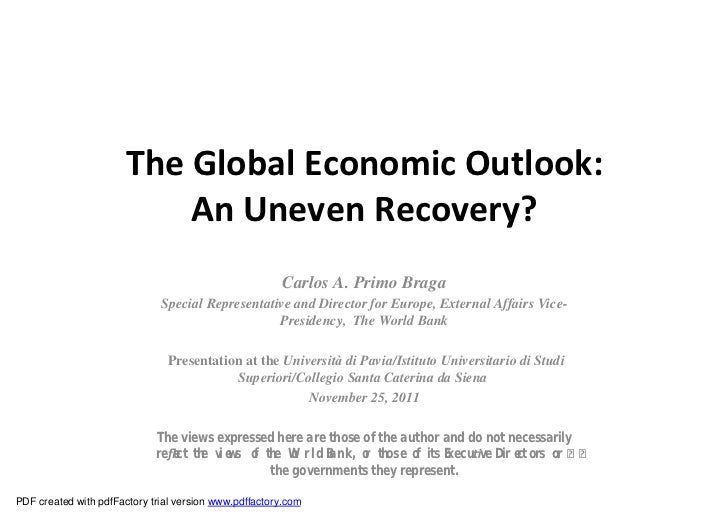 The Global Economic Outlook:                           An Uneven Recovery?                                                ...