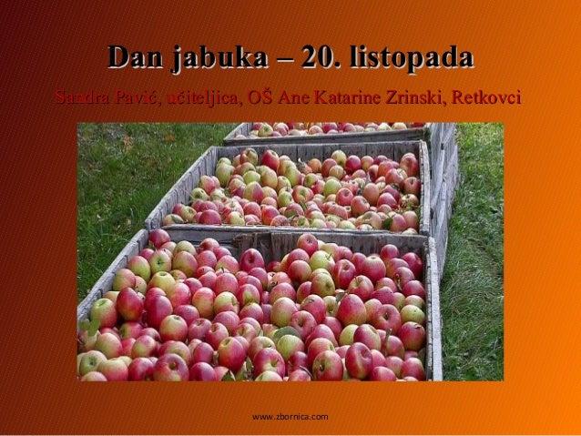 Dan jabuka – 20. listopadaDan jabuka – 20. listopada Sandra Pavić, učiteljica, OŠ Ane Katarine Zrinski, RetkovciSandra Pav...