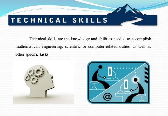 2. ADVANTAGES OF TECHNICAL SKILLS ...  What Are Technical Skills