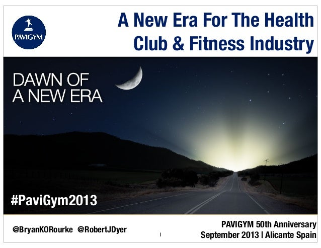 PAVIGYM 50th Anniversary September 2013   Alicante Spain A New Era For The Health Club & Fitness Industry @BryanKORourke 1...