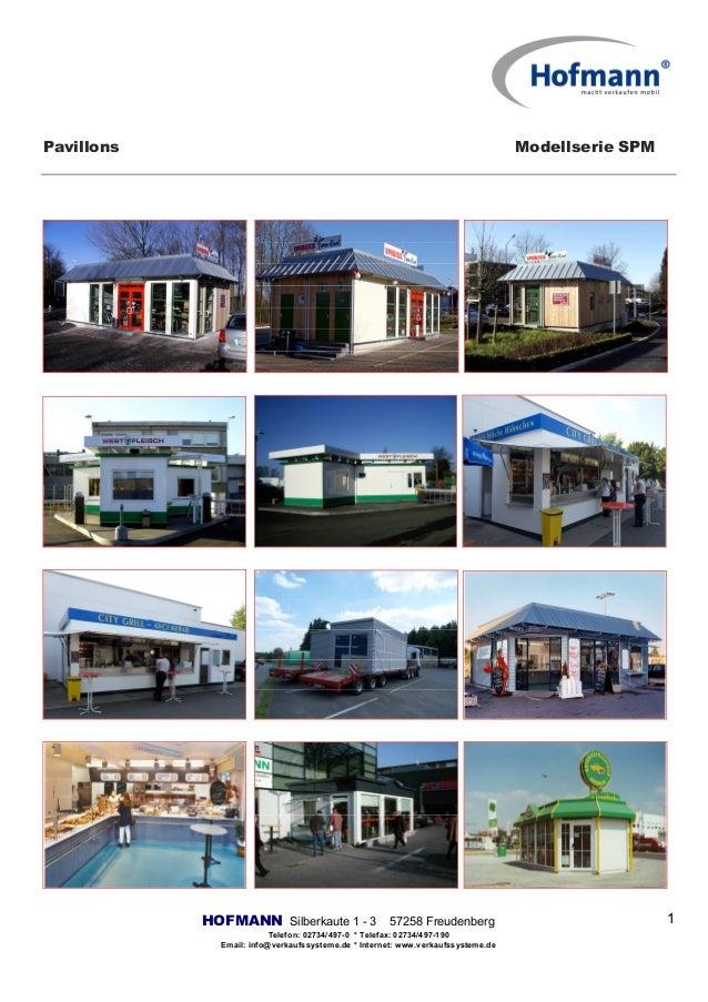 Pavillons Modellserie SPM HOFMANN Silberkaute 1 - 3 57258 Freudenberg Telefon: 02734/497-0 * Telefax: 02734/497-190 Email:...