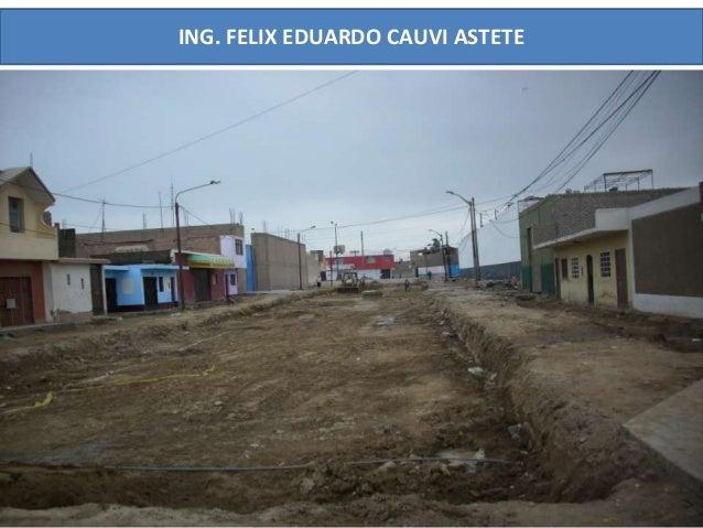 ING. FELIX EDUARDO CAUVI ASTETE  PAVIMENTACION
