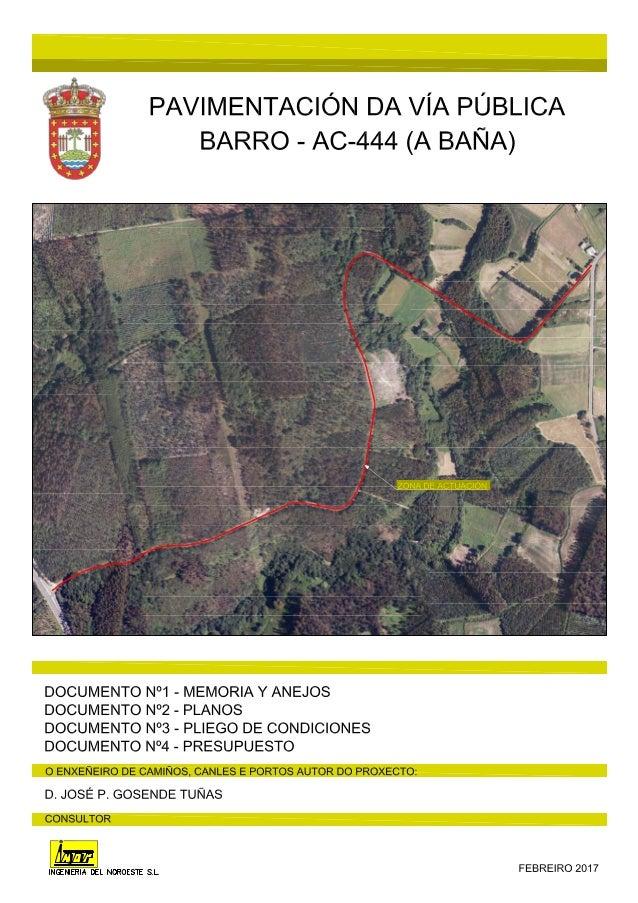 PAVIMENTACIÓN DA VÍA PÚBLICA BARRO-AC-444 (A BAÑA) Índice General Pág. 1 de 1 ED 00 INDICE GENERAL DOCUMENTO Nº 1: MEMORIA...