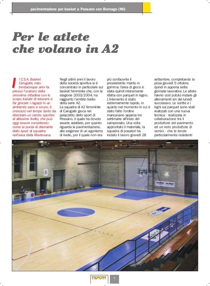 pavimentazione per basket a Pessano con Bornago (Mi)Per le atleteche volano in A2I     l C.S.A. Basket            Negli ul...