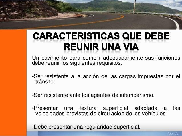 1. TRÁFICO. 2. SUELOS. 3. CLIMA. 4. SERVICIABILIDAD. 5. CONFIABILIDAD. 6. COSTOS DE MANTENIMIENTO Y OPERACIÓN.