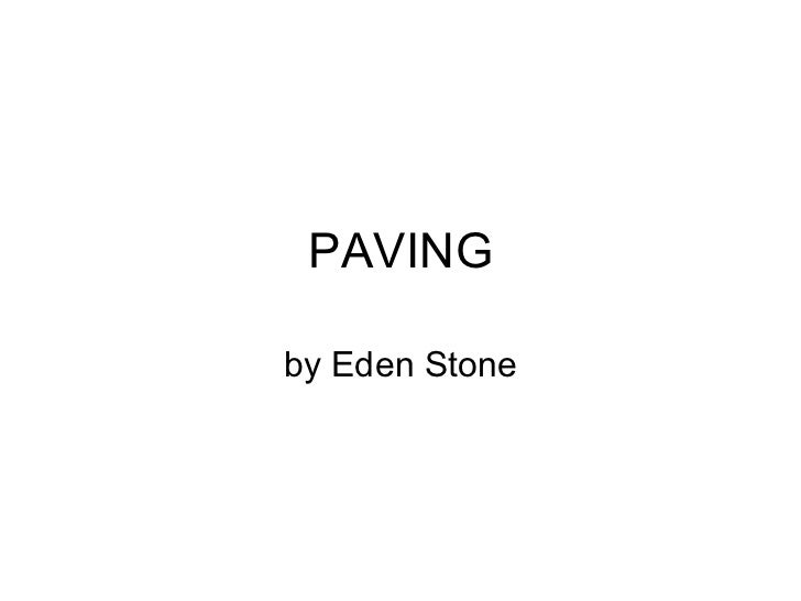PAVING by Eden Stone