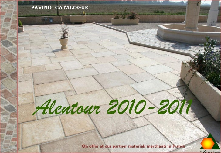 PAVING CATALOGUE     Alentour 2010-2011               On offer at our partner materials merchants in France