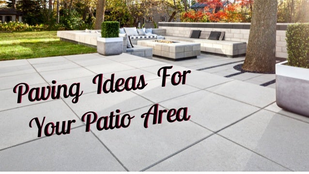 Paving Ideas For Your Patio Area Paving Ideas For Your Patio Area  MulticolourPattern ...