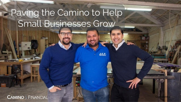 Paving the Camino to Help Small Businesses Grow Confidential