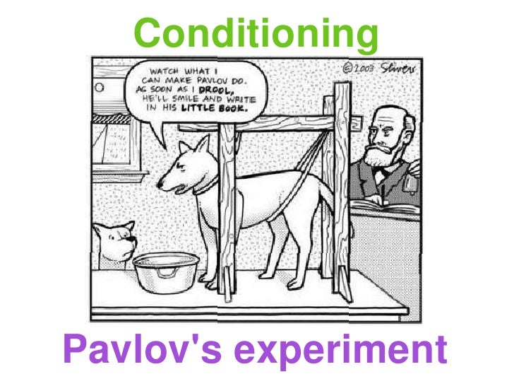 ConditioningPavlovs experiment