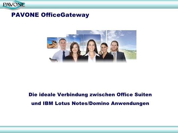 PAVONE OfficeGateway         Die ideale Verbindung zwischen Office Suiten      und IBM Lotus Notes/Domino Anwendungen